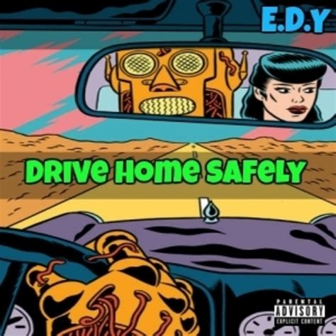 drive home safely empires die young drive home safely hosted by e d y