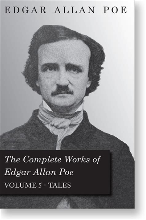edgar allan poe short biography and works the complete works of edgar allan poe volume 5