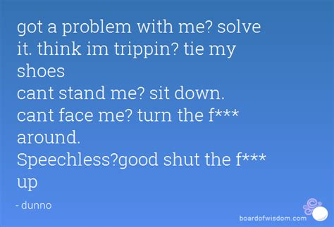 problem   solve   im trippin tie  shoes  stand  sit