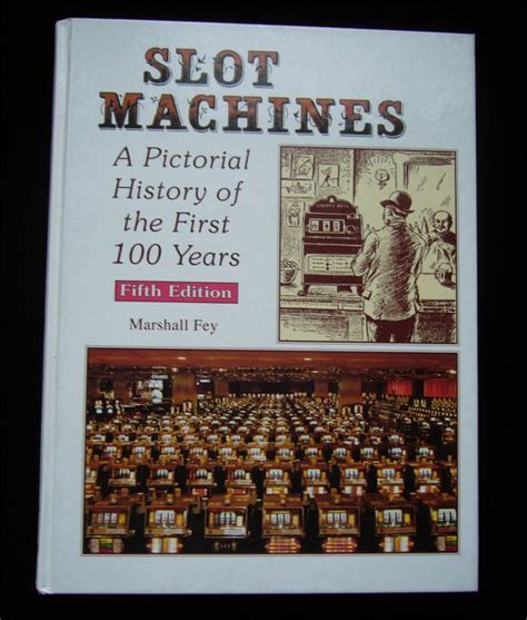 pictorial history of the slot machines a pictorial history of the first 100 years 1989 catawiki
