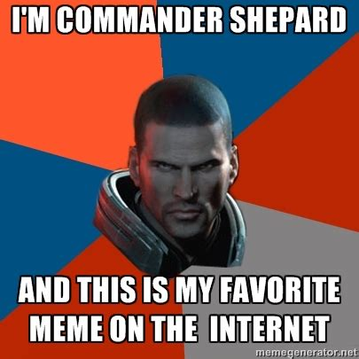 Meme Effect - i m commander shepard know your meme