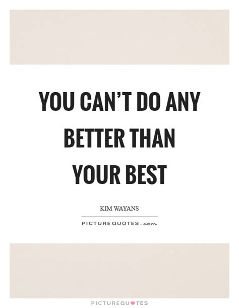 Bongo Cant Do Any Better by Do Your Best Quotes Sayings Do Your Best Picture Quotes