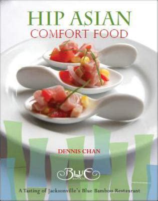 comfort food book executive chef restaurateur dennis chan serves up