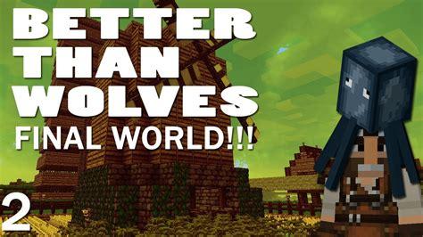 better than world jeet plays minecraft better than wolves world ep