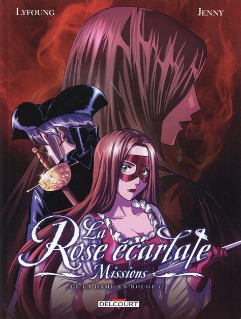 libro la rose carlate tome la rose 233 carlate missions bd informations cotes