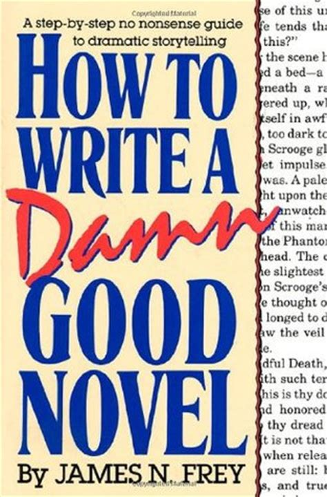 how to write a novel step by step essential novel mystery novel and novel writing tricks any writer can learn writing best seller volume 1 books how to write a damn novel a step by step no nonsense