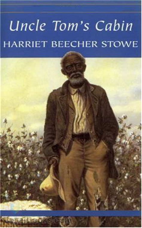 uncles tom cabin tom s cabin by harriet beecher stowe free at loyal