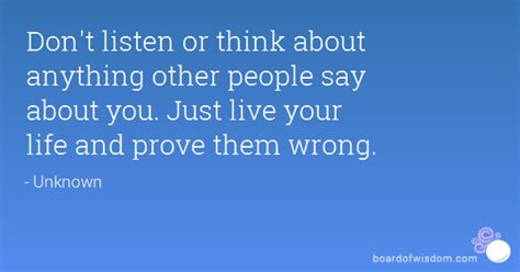 about you don t listen or think about anything other say
