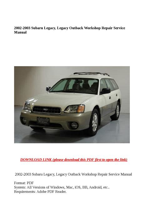 2002 2003 subaru legacy legacy outback workshop repair service manual by steve issuu