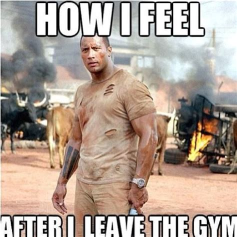 Exercise Meme - how i feel after i leave the gym the rock stay fit