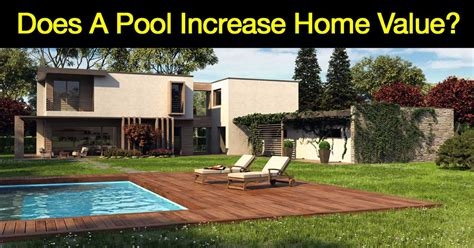 does a pool increase the value of your home