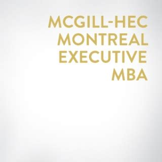 Mcgill Mini Executive Mba by Executive Programs Desautels Faculty Of Management