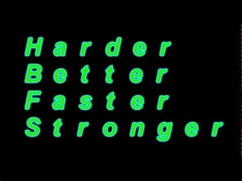 harder better faster stronger lyrics daft harder better faster stronger lyrics
