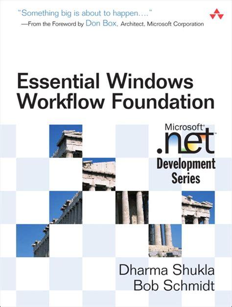 windows workflow foundation 3 0 shukla schmidt essential windows workflow foundation