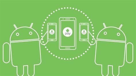 android pay android pay comienza a integrarse con las aplicaciones de los bancos androidzte