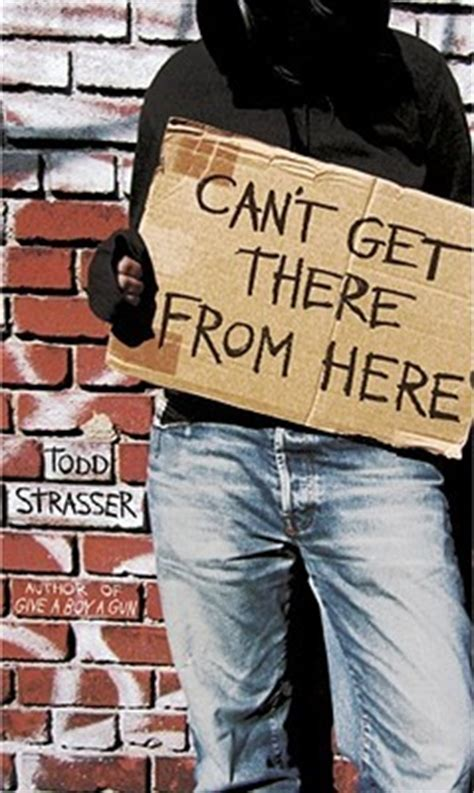 how i got from there to here books can t get there from here by todd strasser reviews