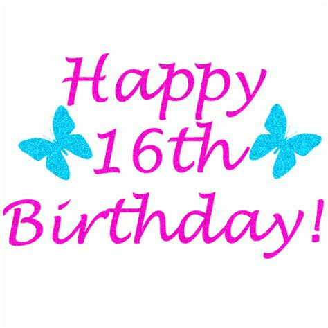 Happy Sixteenth Birthday Wishes Happy 16th Birthday Quotes Birthday Quotes