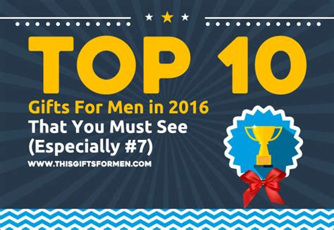top gifts for men 2016 top 10 gifts for men 2017 that you must see especially 7