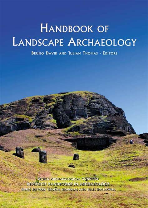 Landscape Archeology Definition Handbook Of Landscape Archaeology 9781598742947 Bruno
