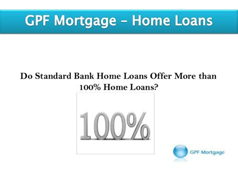 housing loan 100 do standard bank home loans offer more than just 100 home loans