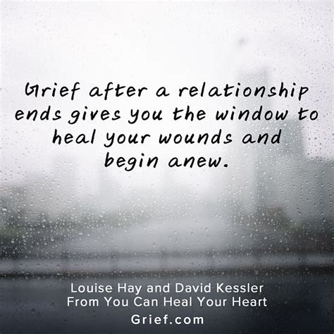 after a quotes grief after a relationship ends quotes by louise hay and