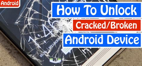 how to unlock android phone without password what to do whenyou forgotten your android s lock screen pattern pin or password
