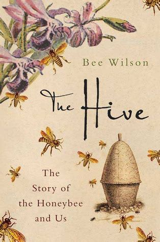 hive book 8 the hive the story of the honeybee and us by bee wilson