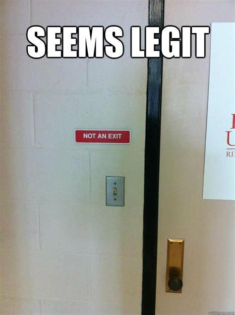 Seems Legit Memes - seems legit memes quickmeme