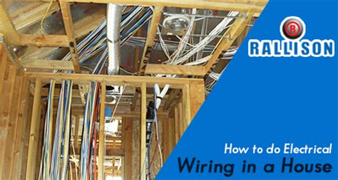 how to do house wiring how to do electrical wiring in a house rallison s blog