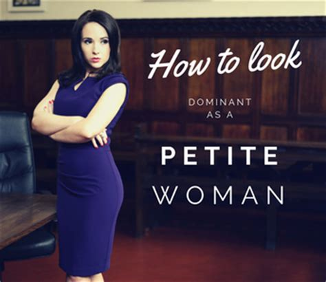 how to be a dominant woman in the bedroom jeetly blog how to look dominant at work as a petite woman
