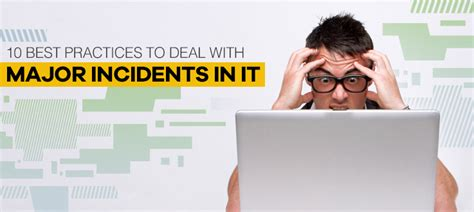 Best Help Desk Software 10 Best Practices To Deal With Major Incidents In It