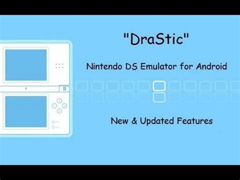 ds emulator for android drastic nintendo ds emulator for android new features update