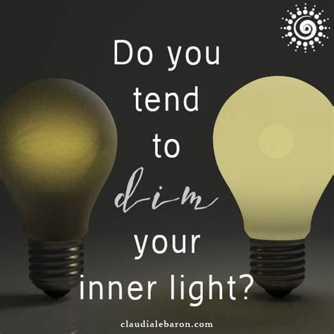 Your Inner Light by Do You Tend To Dim Your Inner Light Lebaron