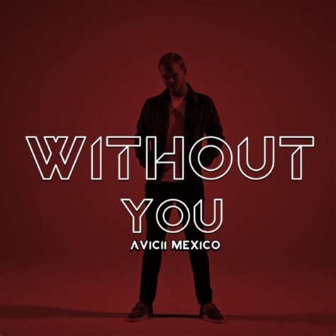 download mp3 without you avicii دی جی ها برتر جهان برترین ریمیکس ها 187 martin garrix