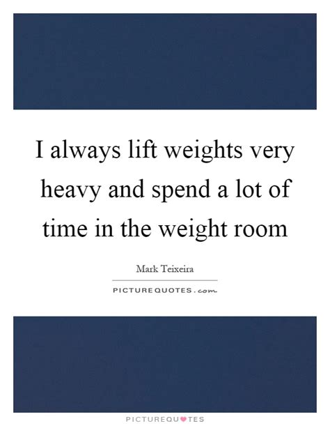 Weight Room Quotes by Weight Room Quotes Sayings Weight Room Picture Quotes