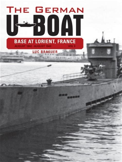 u boat books the german u boat base at lorient france august 1942