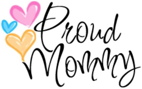 mama mommy proud mom quotes quotesgram