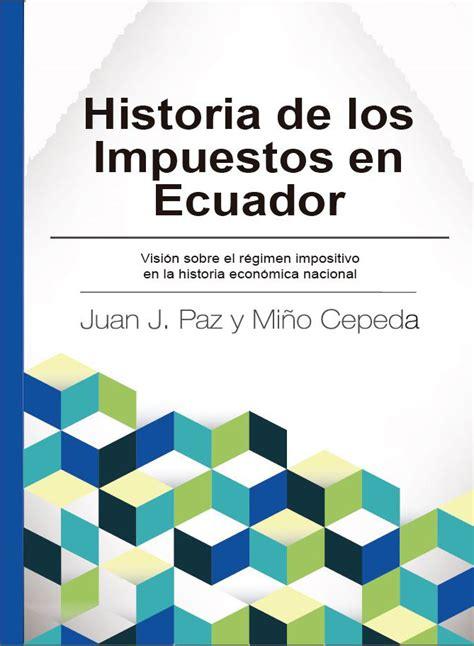 rgimen de honorarios 2015 los impuestos historia de los impuestos en ecuador