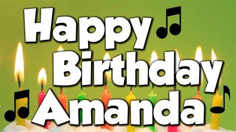 Happy Birthday Amanda And Leona by Happy Birthday Amanda A Happy Birthday Song