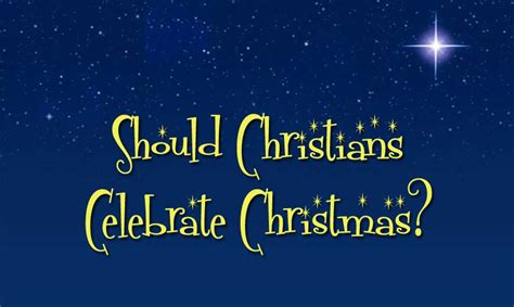 should christians celebrate should christians celebrate