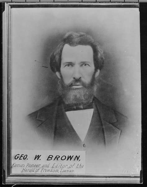 George Washington Brown   Kansapedia   Kansas Historical