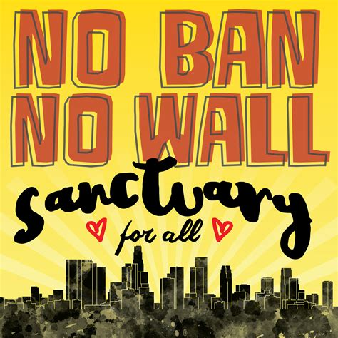 no walls design action collective no ban no wall sanctuary
