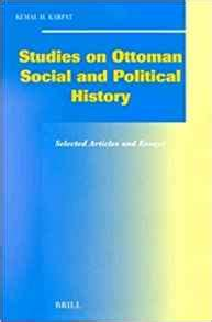 an economic and social history of the ottoman empire studies on ottoman social and political history selected
