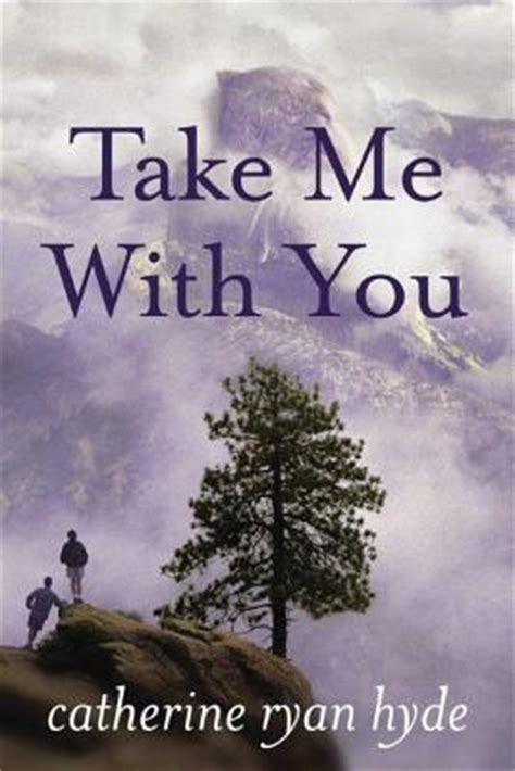 take me with you books take me with you by catherine hyde reviews