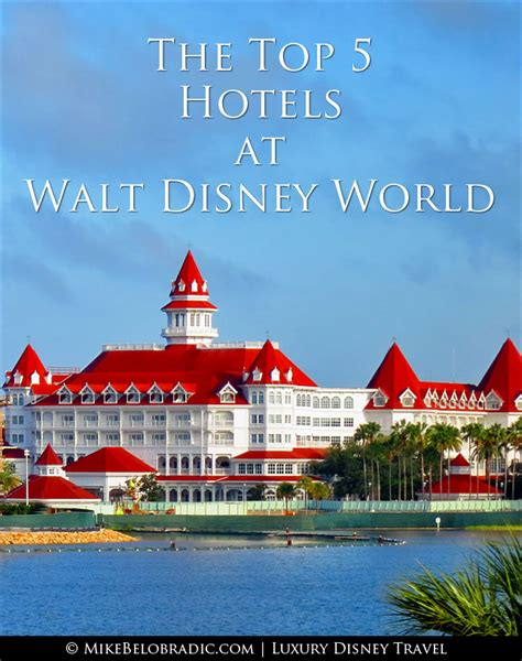 mike belobradic the top 5 hotels at walt disney world