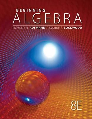 Beginning Algebra beginning algebra book by richard n aufmann 1 available