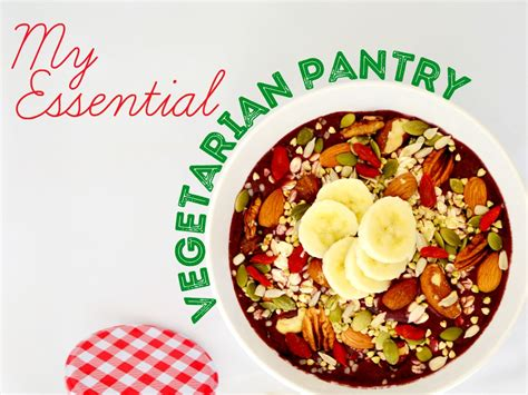 essential vegetarian pantry eat yourself green