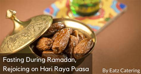 fasting during ramadan fasting during ramadan rejoicing on hari raya puasa