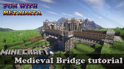 bridge tutorial construct 2 minecraft medieval bridge tutorial youtube
