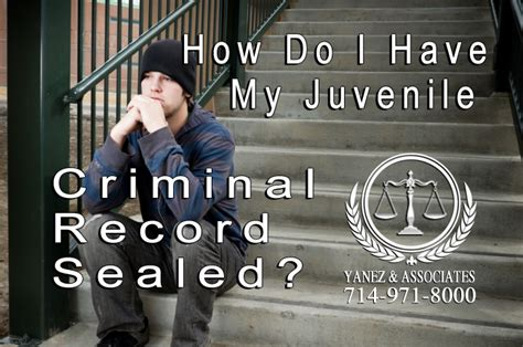 How To Seal Your Criminal Record Process For Sealing Juvenile Criminal Records In Oc California